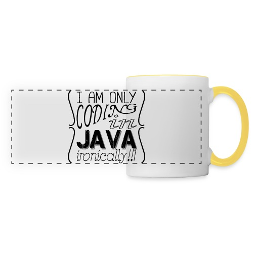 I am only coding in Java ironically!!1 - Panoramic Mug