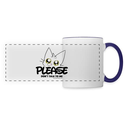 Please Don't Talk To Me - Panoramic Mug