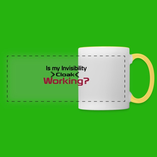 Is my invisibility cloak working shirt - Panoramic Mug