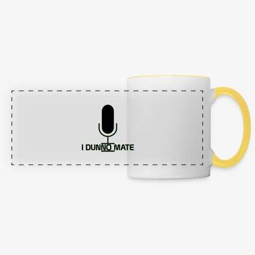 I Dunno Mate Logo - Panoramic Mug