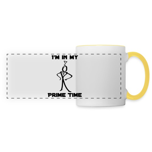 I'm In my prime time mug - Panoramic Mug