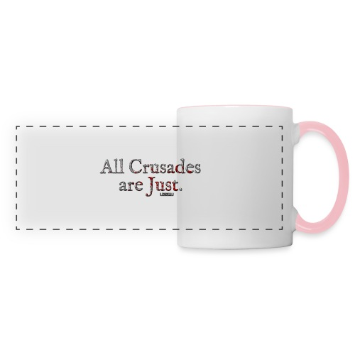 All Crusades Are Just. - Panoramic Mug