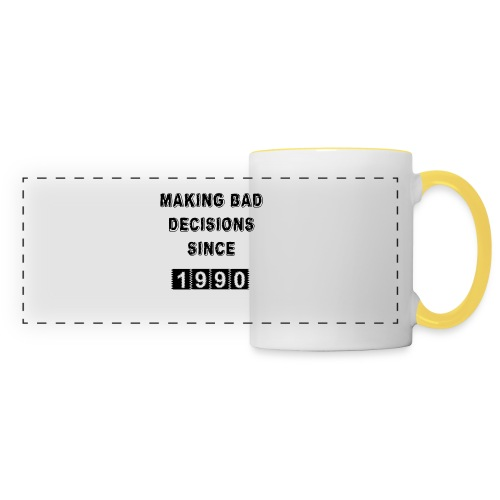 Making bad decisions since 1990 - Panoramic Mug