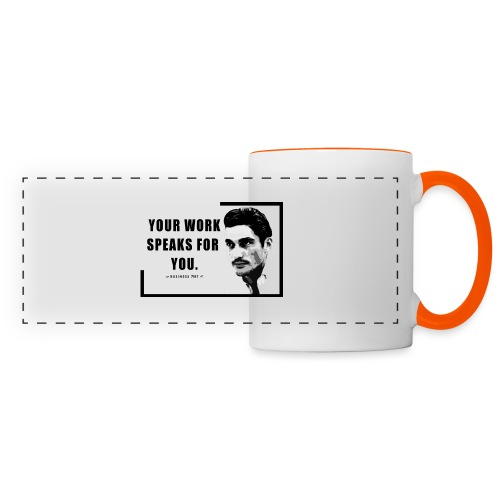 Your Work Speaks for You - Tazza panoramica
