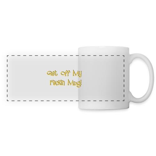 MUG - Get off my feckin mug! - Panoramic Mug