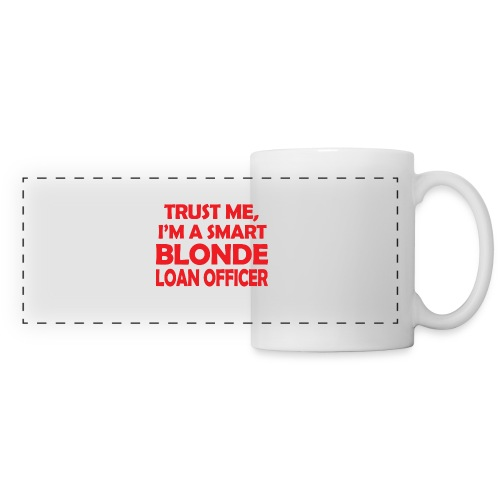 Trust Me I'm A Smart Blonde Loan Officer - Kubek panoramiczny