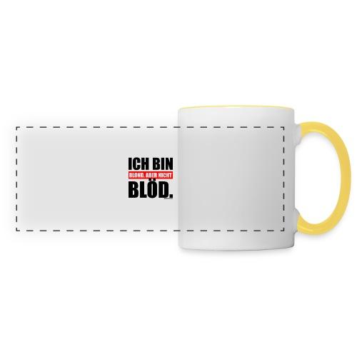 Spruch Ich bin blond, aber nicht blöd - b-o-w - Panoramatasse