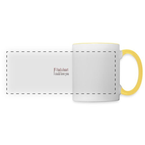if i had a heart i could love you - Panoramic Mug