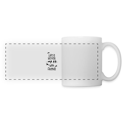 life is better with friends Vögel twittern Freunde - Panoramic Mug