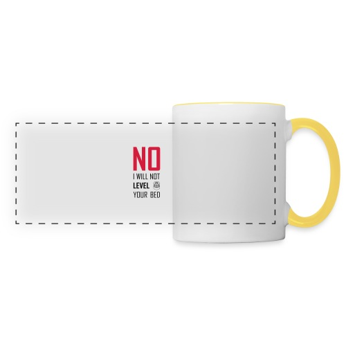 No I will not level your bed (vertical) - Panoramic Mug