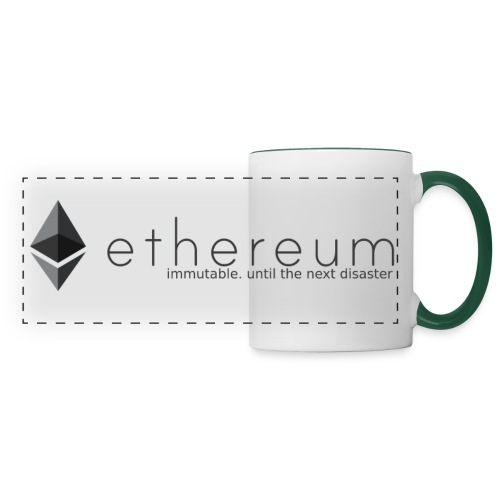 ethereum immutable since the next disaster - Tazza con vista