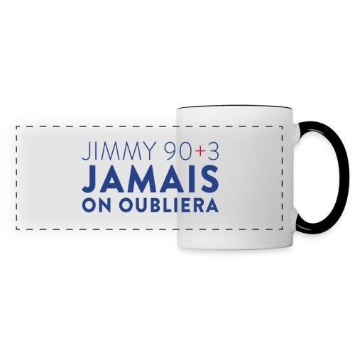 Jimmy 90+3 : Jamais on oubliera - Mug panoramique contrasté et blanc