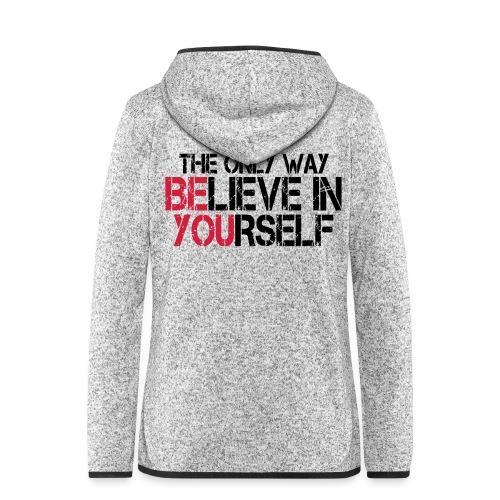 Believe in yourself - Frauen Kapuzen-Fleecejacke