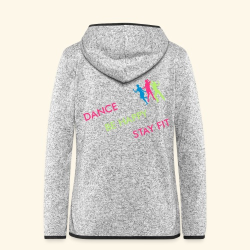 Dance - Be Happy - Stay Fit - Frauen Kapuzen-Fleecejacke