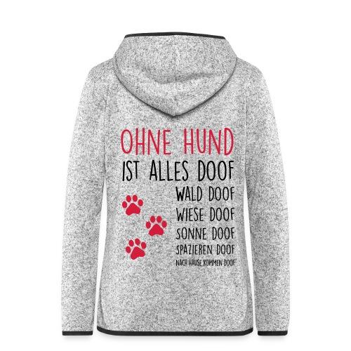 Vorschau: Ohne Hund ist alles doof - Frauen Kapuzen-Fleecejacke