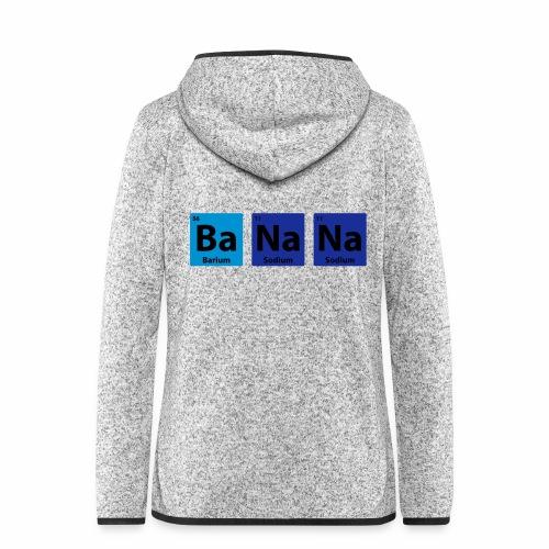 Periodic Table: BaNaNa - Women's Hooded Fleece Jacket