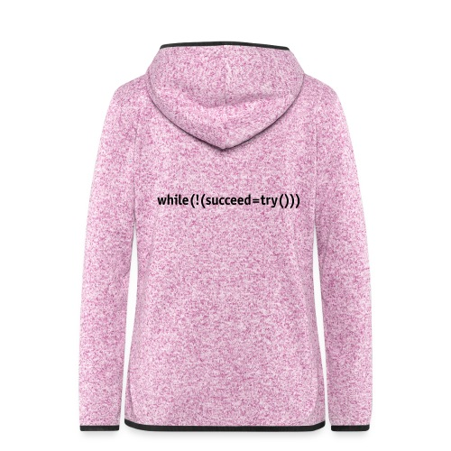 While not succeed, try again. - Women's Hooded Fleece Jacket