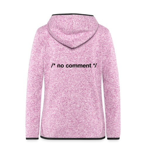 No Comment (CPP) - Women's Hooded Fleece Jacket