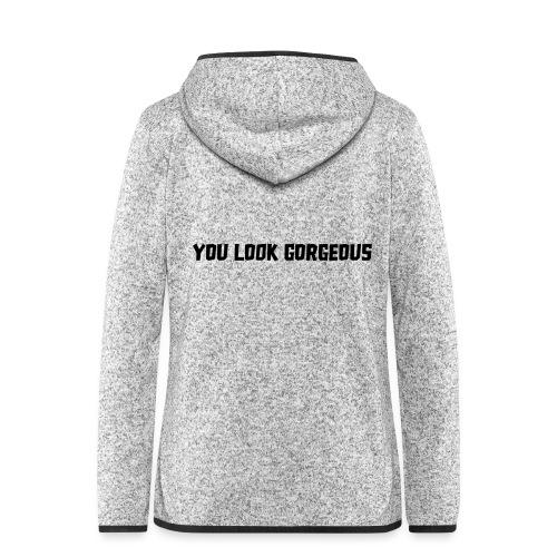 YOU LOOK GORGEOUS - Vrouwen hoodie fleecejack