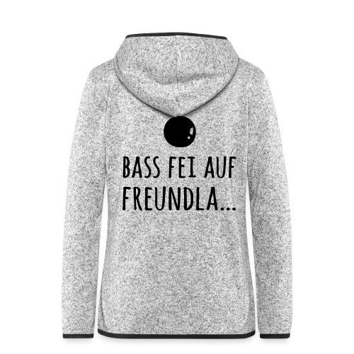 Bass fei auf Freundla - Frauen Kapuzen-Fleecejacke