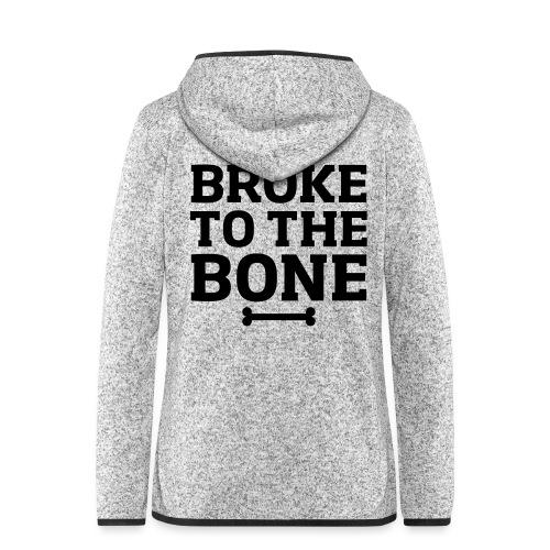 Broke To The Bone - Women's Hooded Fleece Jacket