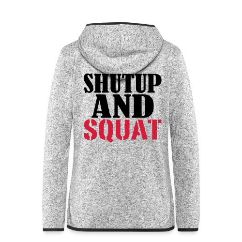 Shut up and SQUAT, Training, Fitness, Crossfit - Frauen Kapuzen-Fleecejacke