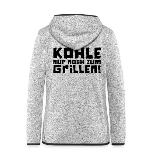 Kohle nur noch zum Grillen - Logo - Frauen Kapuzen-Fleecejacke