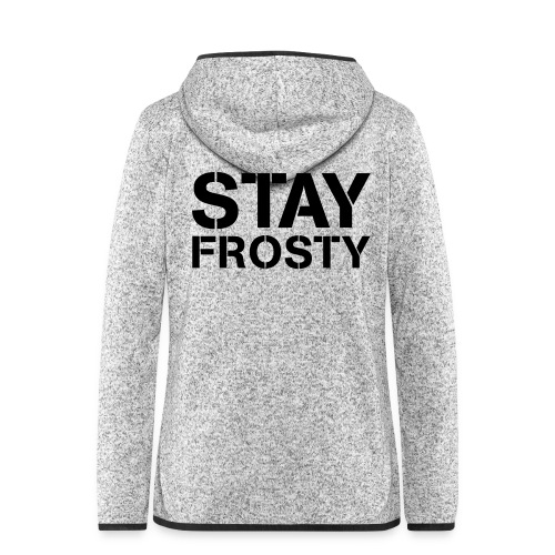 Stay Frosty - Women's Hooded Fleece Jacket