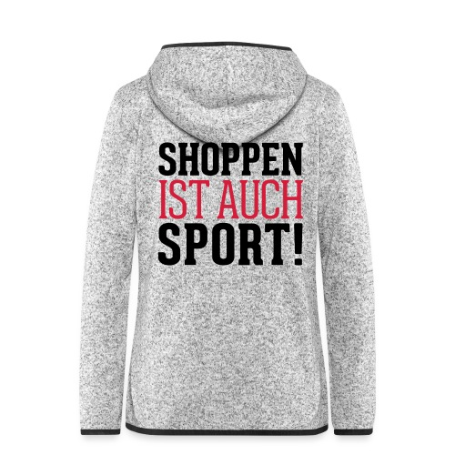 Shoppen ist auch Sport! - Frauen Kapuzen-Fleecejacke
