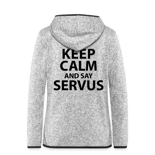 Keep calm and say Servus - Frauen Kapuzen-Fleecejacke