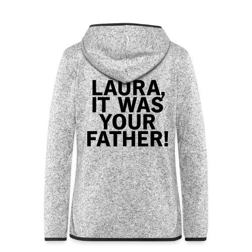 Laura it was your father - Frauen Kapuzen-Fleecejacke