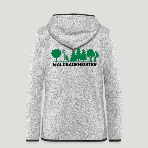 Waldbademeister fürs Waldbaden und Waldbad - Frauen Kapuzen-Fleecejacke