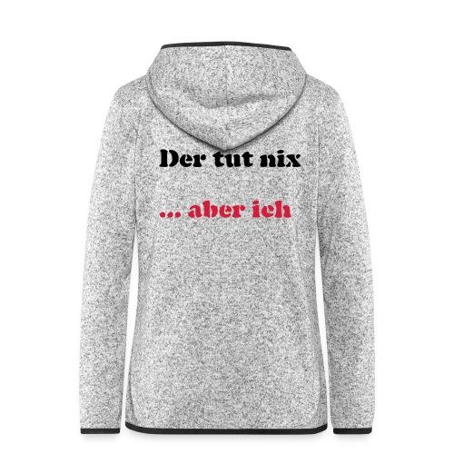 Der tut nix/was - Frauen Kapuzen-Fleecejacke