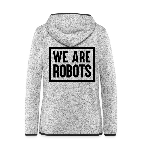 We Are Robots Premium Tote Bag - Women's Hooded Fleece Jacket