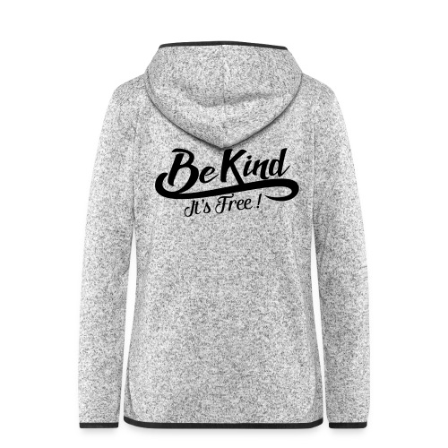 be kind it's free - Women's Hooded Fleece Jacket