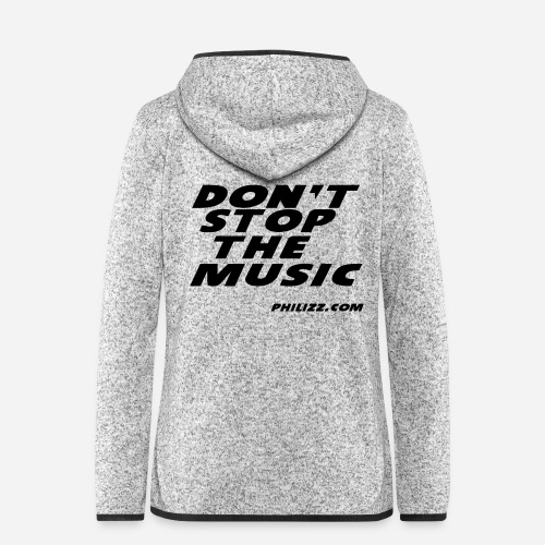 dontstopthemusic - Women's Hooded Fleece Jacket