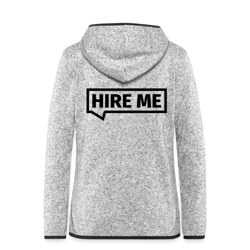 HIRE ME! (callout) - Women's Hooded Fleece Jacket