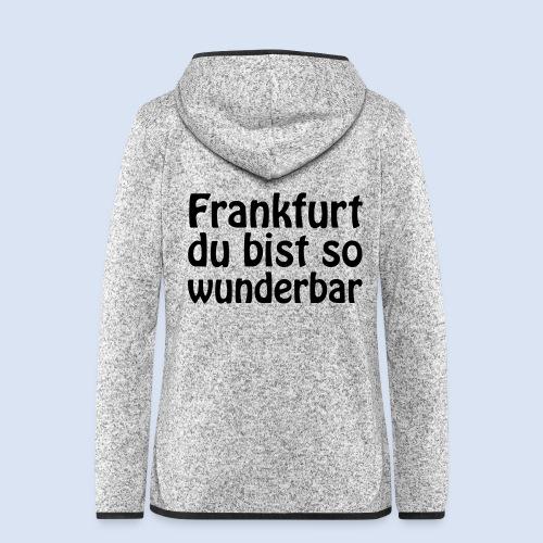 FRANKFURT Du bist so - Frauen Kapuzen-Fleecejacke