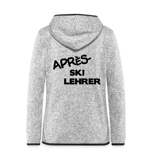 Après Ski Lehrer - Frauen Kapuzen-Fleecejacke