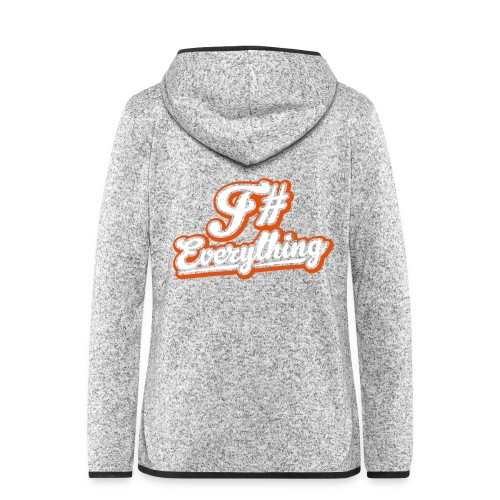 F# Everything - Women's Hooded Fleece Jacket