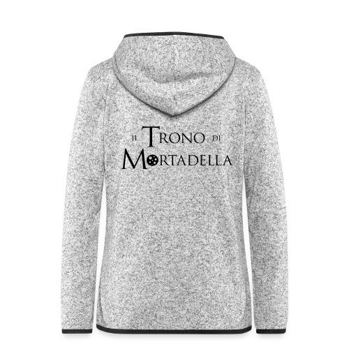 Grembiule Il Trono di Mortadella - Giacca di pile con cappuccio da donna
