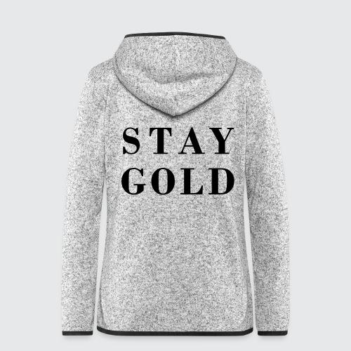 stay gold - Frauen Kapuzen-Fleecejacke