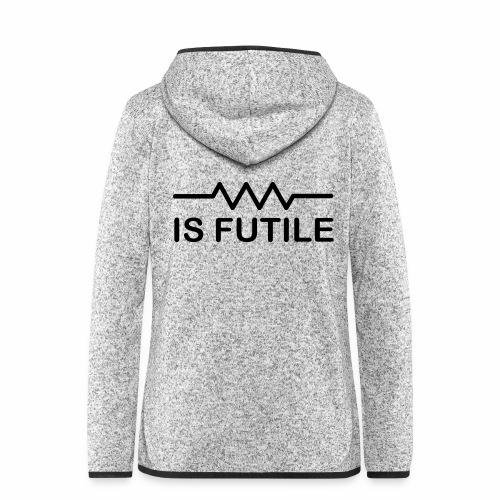 Resistance is Futile - Women's Hooded Fleece Jacket