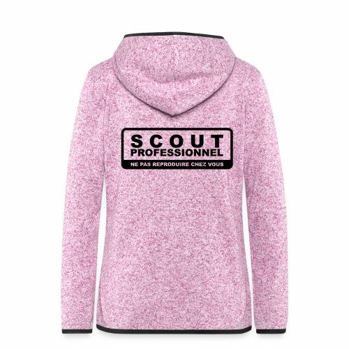 Scout Professionnel - Ne pas reproduire chez vous - Veste à capuche polaire pour femmes