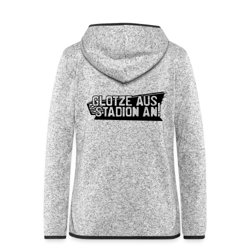 GLOTZE AUS, STADION AN! - Frauen Kapuzen-Fleecejacke