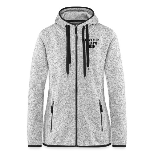 I Dont Stop When im Tired, Fitness, No Pain, Gym - Frauen Kapuzen-Fleecejacke