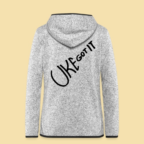 Uke got it - Frauen Kapuzen-Fleecejacke