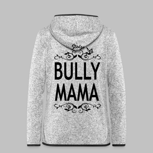 STOLZE BULLY MAMA - Black Edition - Frauen Kapuzen-Fleecejacke