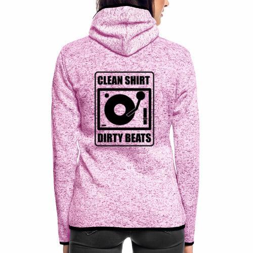 Clean Shirt Dirty Beats - Vrouwen hoodie fleecejack