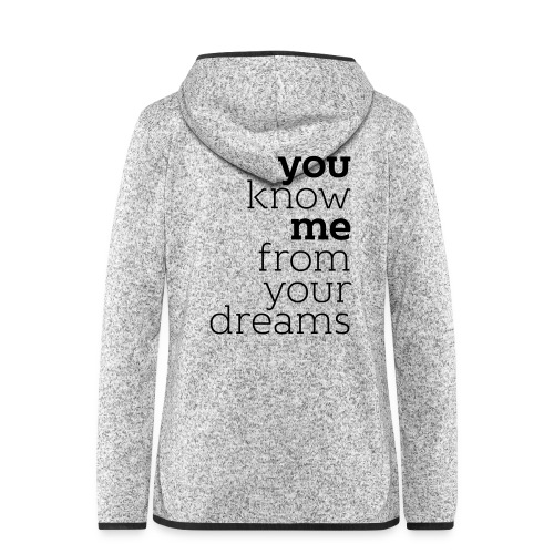 you know me from your dreams - Frauen Kapuzen-Fleecejacke